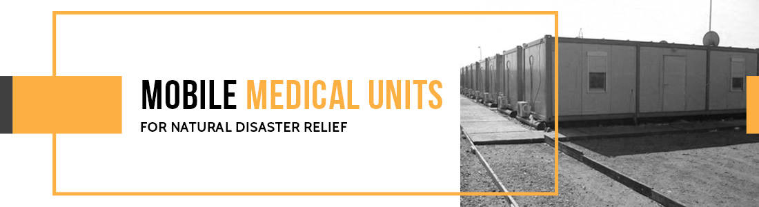 Mobile Medical Units for Natural Disaster Relief